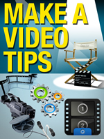 Make a Video Tips